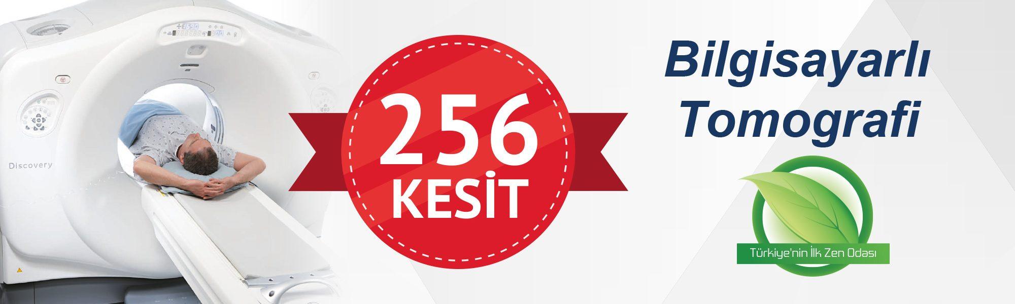 256 Kesit Bilgisayarlı Tomografi
